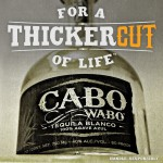 """Campari America Launches New Campaign for Cabo Wabo Tequila: """"A Thicker Cut of Life"""""""