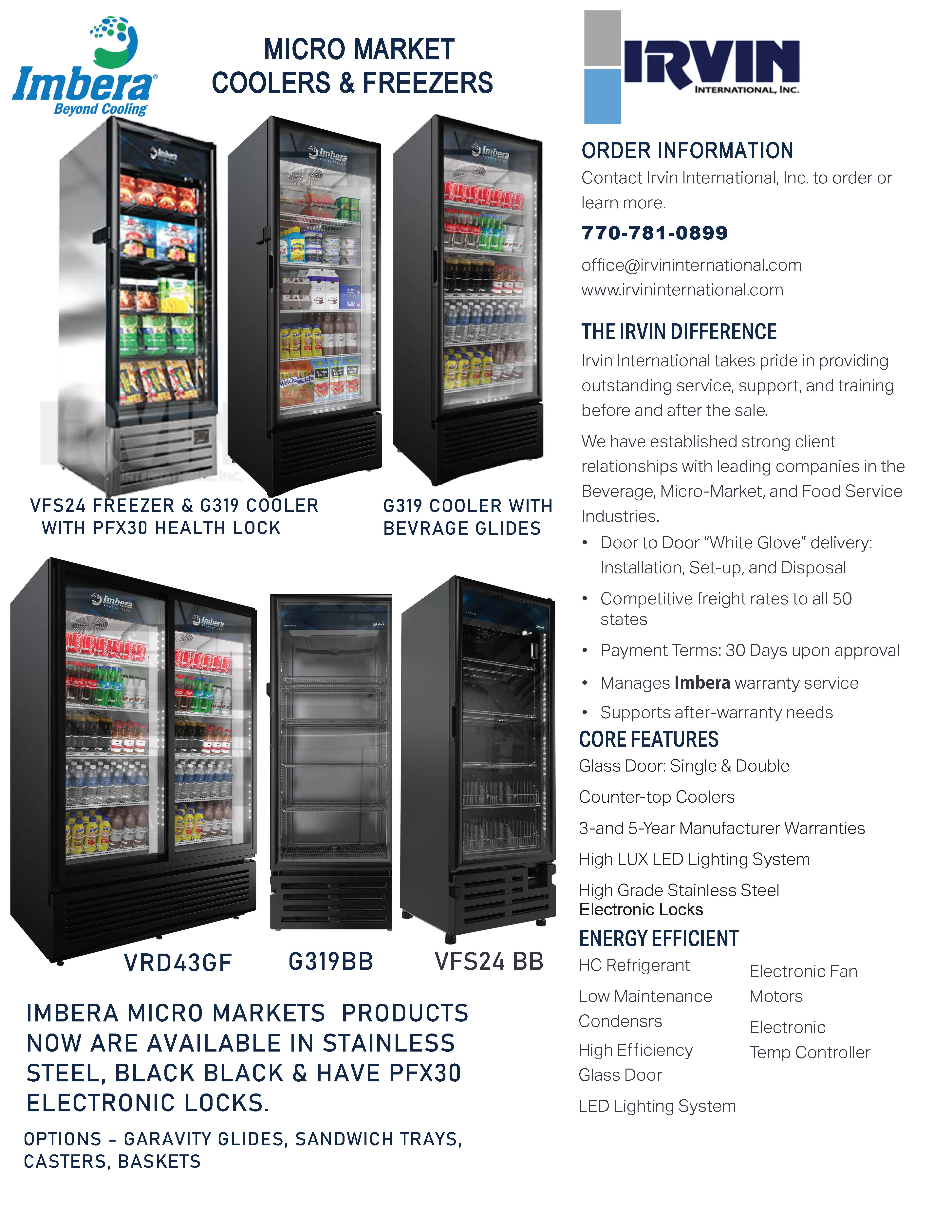 Irvin specializes in Beverage Coolers with branding for new beverage companies and food coolers and freezers for Micro Markets with White Glove Serv.