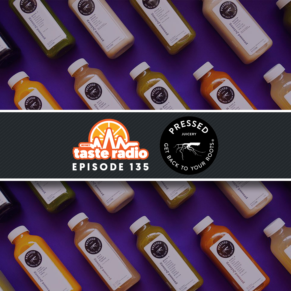 Taste Radio Ep. 135: How Pressed Juicery Went from Broom Closet to Booming Business
