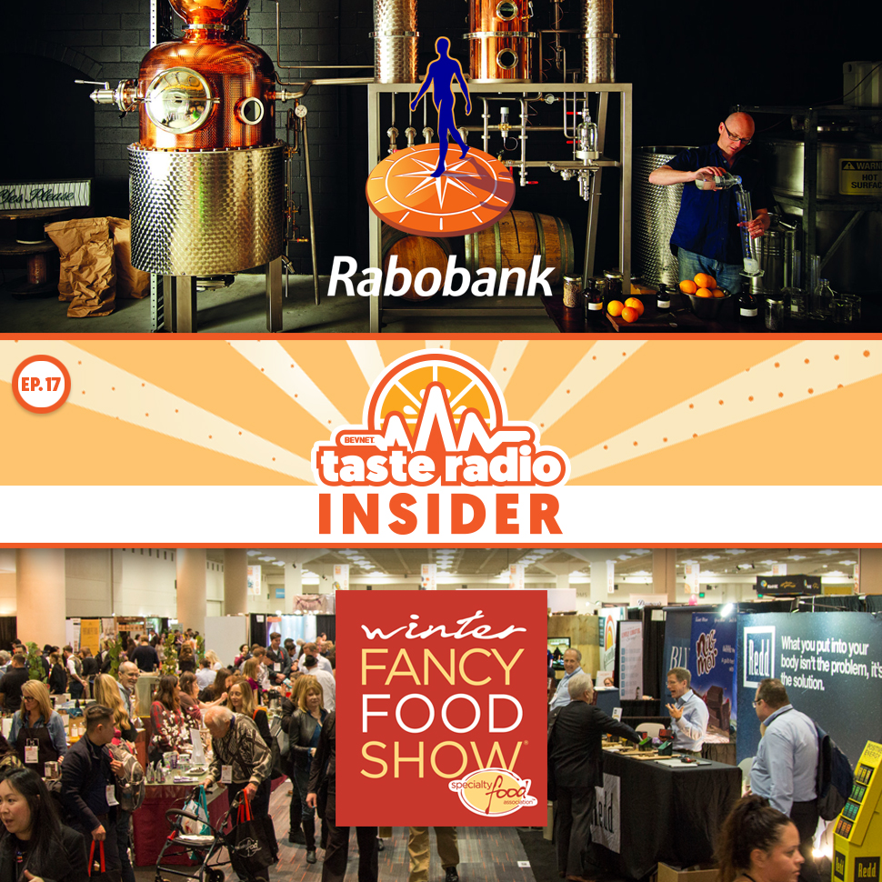 Taste Radio Insider Ep. 17: Crafted & Fancy — Where The Money Is Flowing in Specialty & Spirits