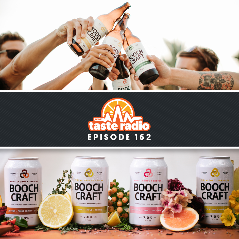 Taste Radio Ep. 162: How This Boozy Booch Got Ahead of a Hot Trend