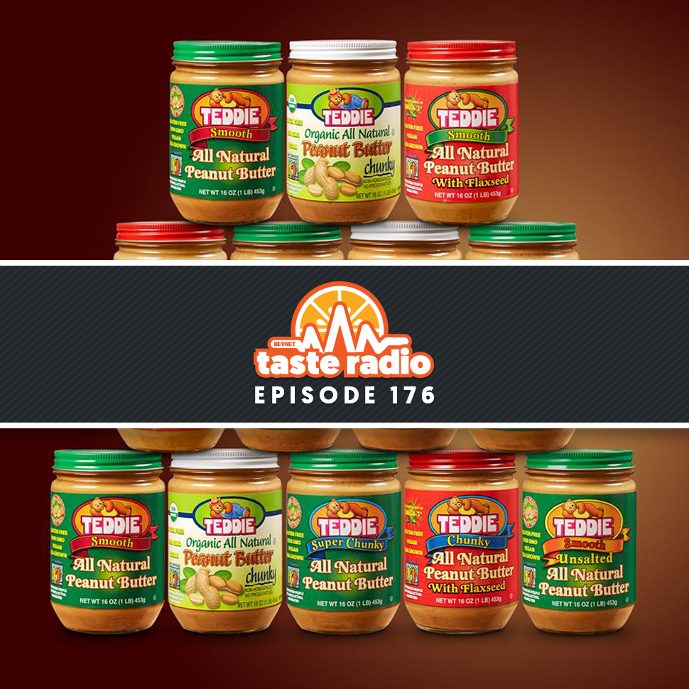 Taste Radio Ep. 176: Quality Is Always Going To Win Out. Need Proof? It's In The Peanut Butter.
