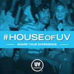 UV Vodka Launches New Integrated Campaign with #HOUSEofUV