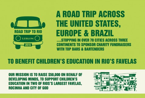 LEBLON® CACHAÇA KICKS OFF ITS INTERNATIONAL ROAD TRIP TO RIO - The Award-Winning Company Will Tour More Than 70 Cities on Three Continents Raising Money for Charity
