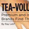 Tea-volution: Premium and Innovative Brands Find Their Stride