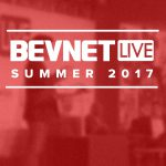 BevNET Live Summer 2017: First Wave of Speakers and Panelists Released