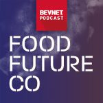 BevNET Podcast Ep. 56: Going Next Level With FoodFutureCo