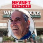 BevNET Podcast Ep. 57: Whole Foods Fights to Remain Relevant
