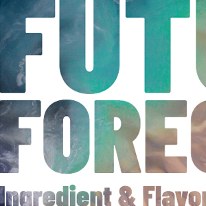 Future Forecast: Ingredient and Flavor Trends 2018