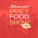 Summer Fancy Food Show 2018 Video: How These Incubators Are Supporting Next-Gen Food & Beverage Brands