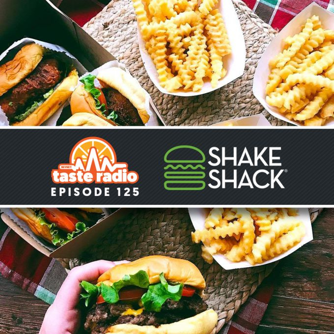 Taste Radio Ep. 125: Shake Shack's Secret to Success is Surprisingly Simple