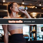 Taste Radio Ep. 237: How Celsius Rose From The Ashes To Become One Of The Hottest Brands In CPG